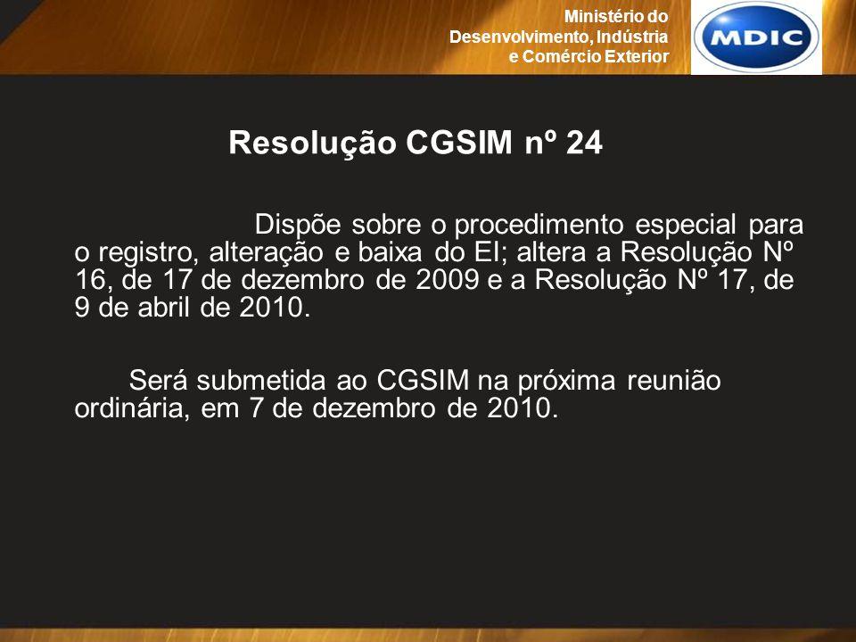 Dispõe sobre o procedimento especial para o registro, alteração e baixa do EI; altera a Resolução Nº 16, de 17 de dezembro de 2009 e a Resolução Nº 17