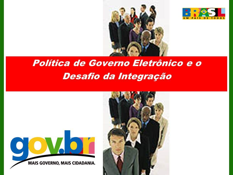Política de Governo Eletrônico e o Desafio da Integração