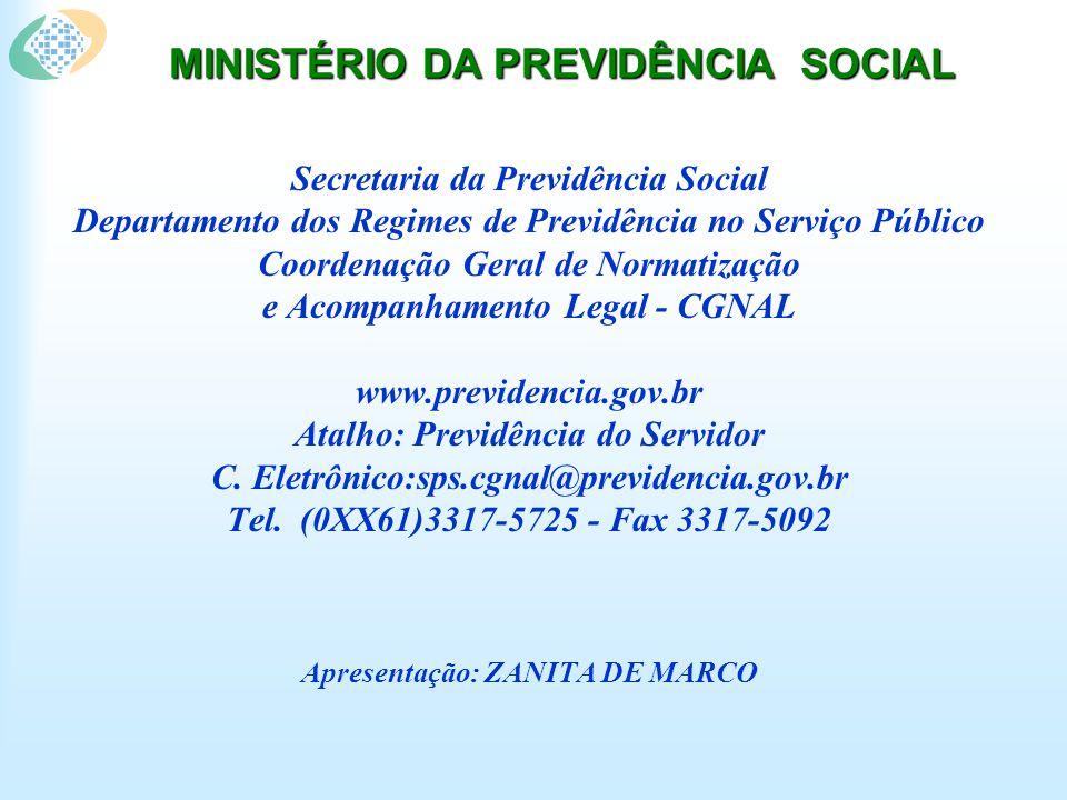 MINISTÉRIO DA PREVIDÊNCIA SOCIAL Secretaria da Previdência Social Departamento dos Regimes de Previdência no Serviço Público Coordenação Geral de Norm