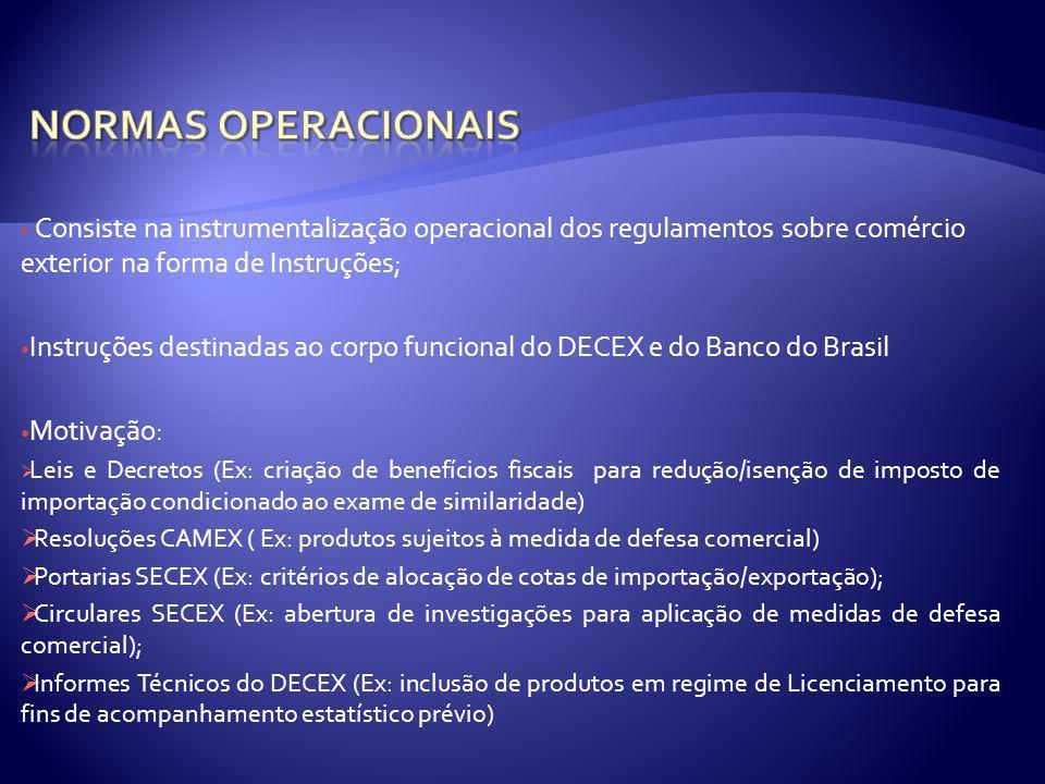 Consiste na instrumentalização operacional dos regulamentos sobre comércio exterior na forma de Instruções; Instruções destinadas ao corpo funcional d