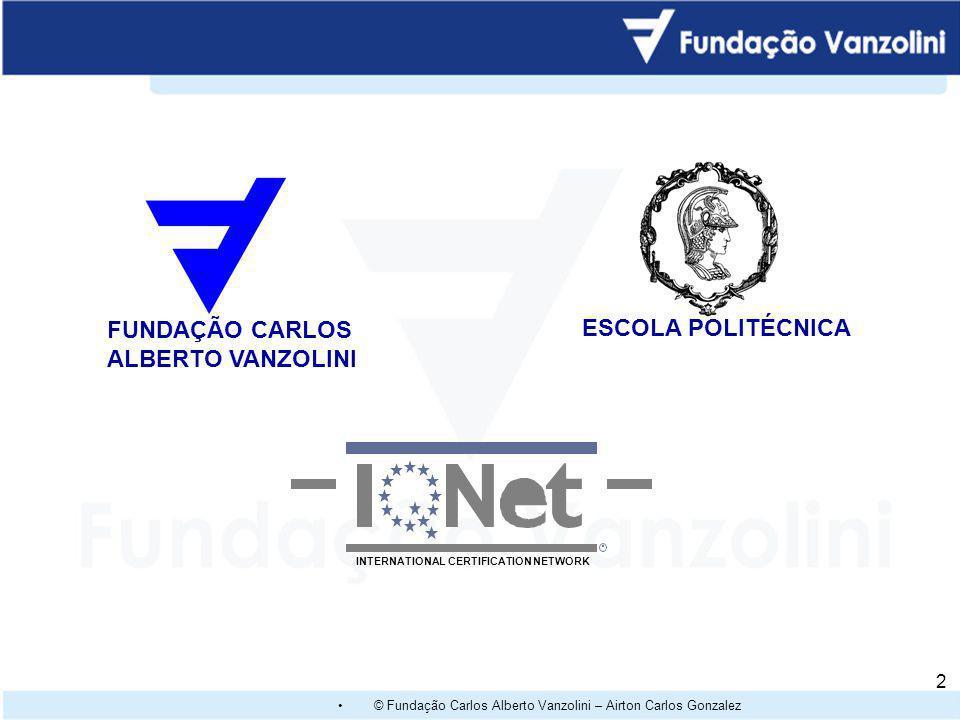 © Fundação Carlos Alberto Vanzolini – Airton Carlos Gonzalez 1 1 www.vanzolini.org.br – Tel.: (11) 3814-7366 Av. Paulista 967, 5 Andar – Bela Vista -