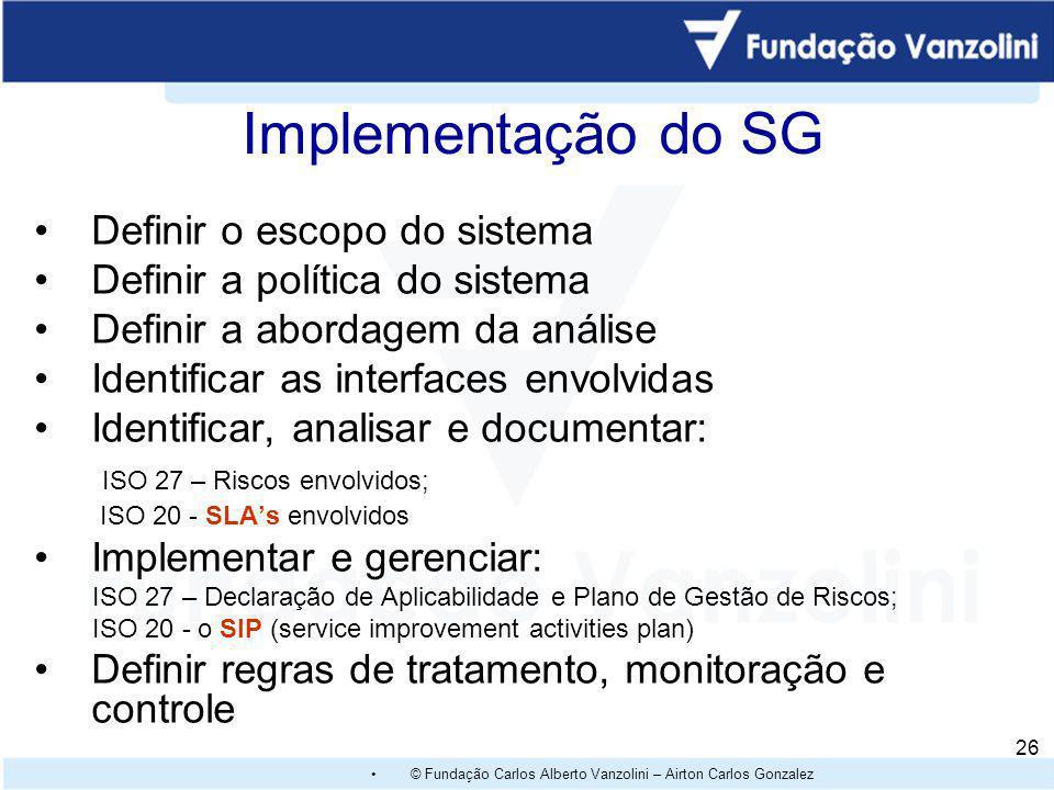 © Fundação Carlos Alberto Vanzolini – Airton Carlos Gonzalez 25 Benefícios de um Sistema de Gestão de Segurança da Informação Desenvolvimento da consc