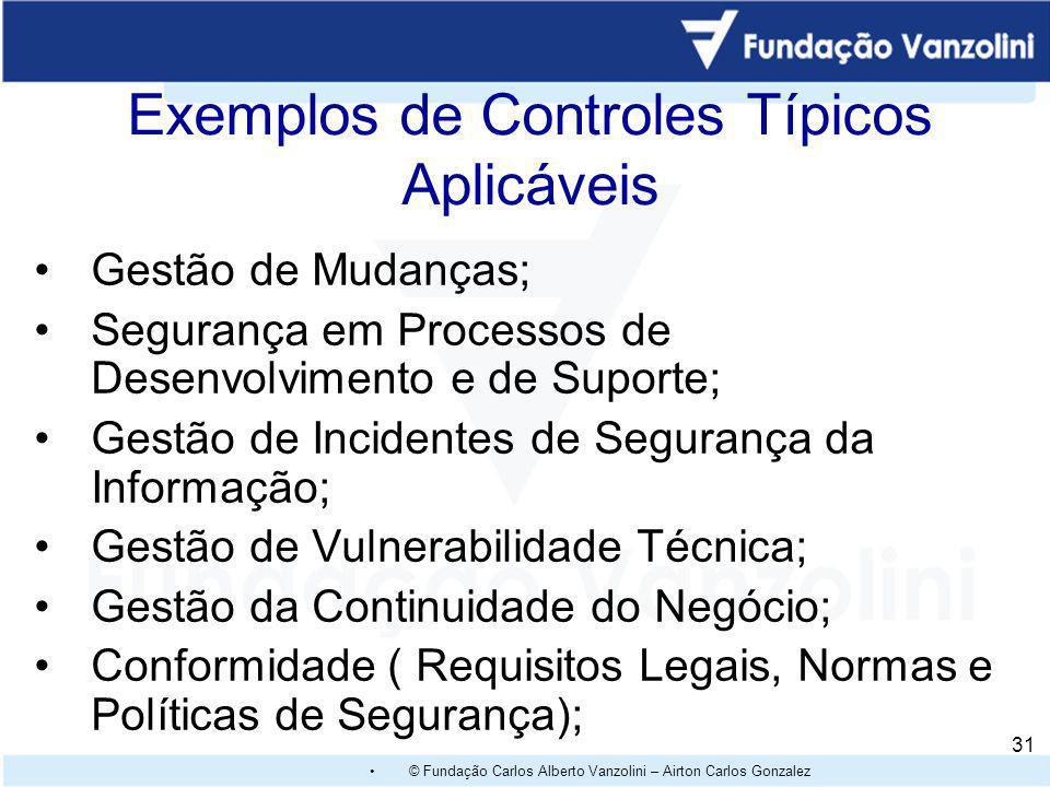 © Fundação Carlos Alberto Vanzolini – Airton Carlos Gonzalez 30 Ativos de Informação (Banco de Dados, Formulários, Planilhas); Ativos Físicos (Hardwar