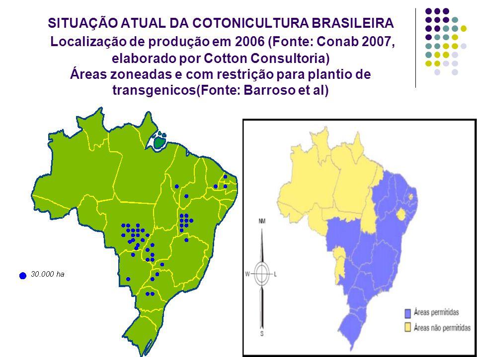 SITUAÇÃO ATUAL DA COTONICULTURA BRASILEIRA Localização de produção em 2006 (Fonte: Conab 2007, elaborado por Cotton Consultoria) Áreas zoneadas e com