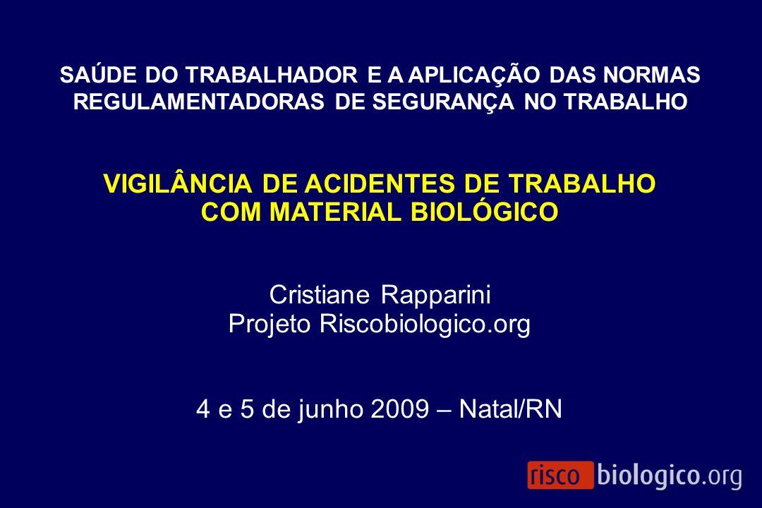 SAÚDE DO TRABALHADOR E A APLICAÇÃO DAS NORMAS REGULAMENTADORAS DE SEGURANÇA NO TRABALHO VIGILÂNCIA DE ACIDENTES DE TRABALHO COM MATERIAL BIOLÓGICO Cri