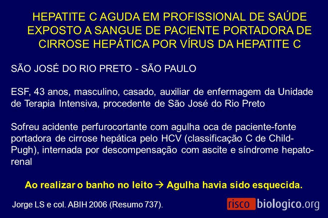 HEPATITE C AGUDA EM PROFISSIONAL DE SAÚDE EXPOSTO A SANGUE DE PACIENTE PORTADORA DE CIRROSE HEPÁTICA POR VÍRUS DA HEPATITE C SÃO JOSÉ DO RIO PRETO - S
