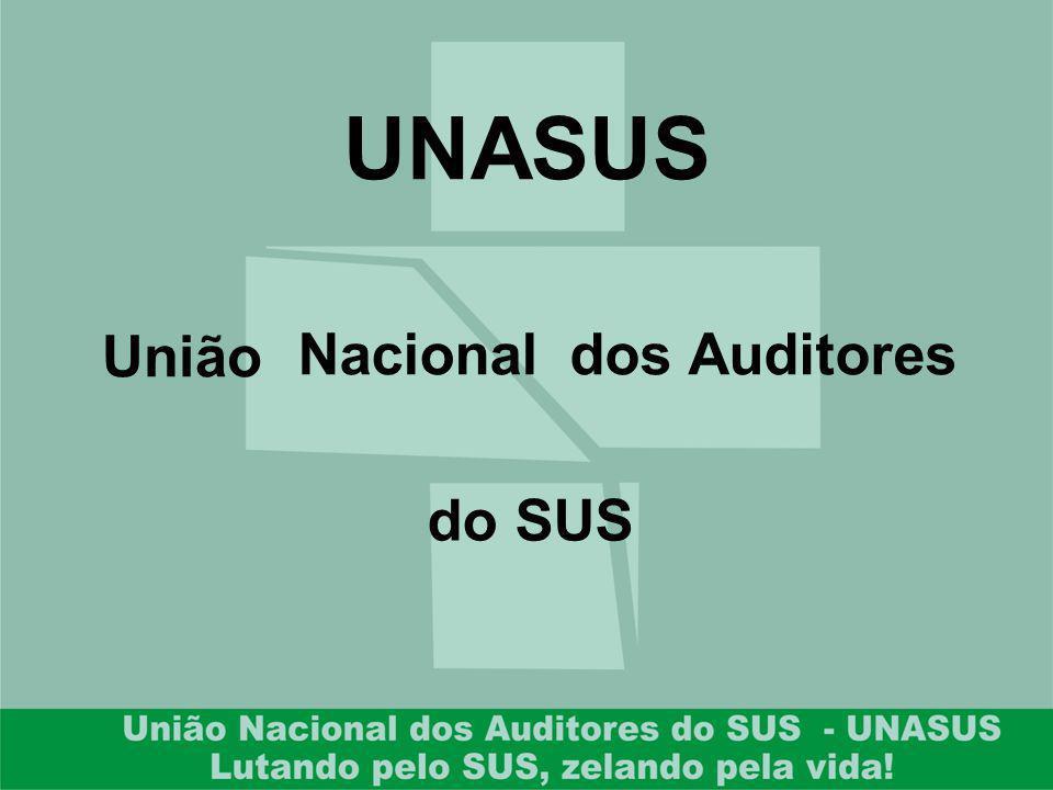 UNASUS União Nacionaldos Auditores do SUS