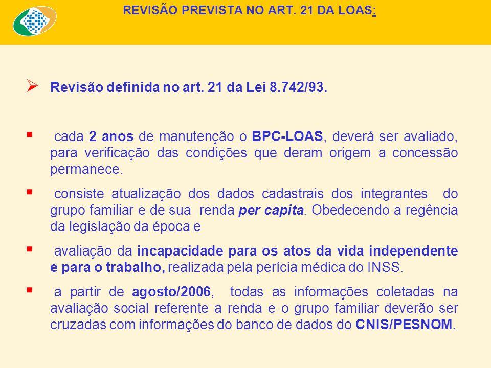 Revisão definida no art.21 da Lei 8.742/93.