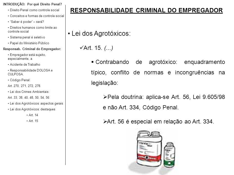 RESPONSABILIDADE CRIMINAL DO EMPREGADOR Lei dos Agrotóxicos: Art. 15. (...) Contrabando de agrotóxico: enquadramento típico, conflito de normas e inco