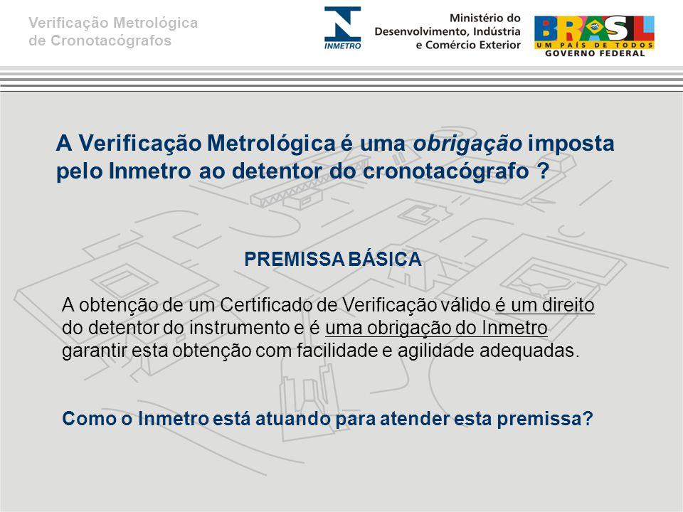 A Verificação Metrológica é uma obrigação imposta pelo Inmetro ao detentor do cronotacógrafo .