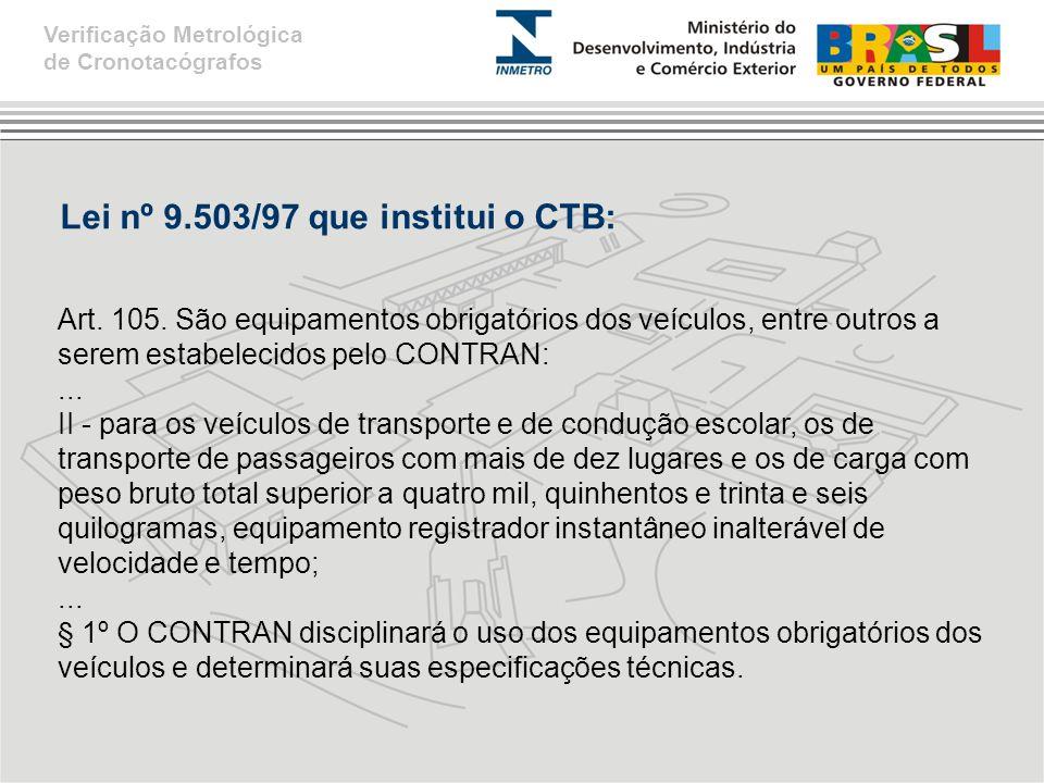 Lei nº 9.503/97 que institui o CTB: Art.105.