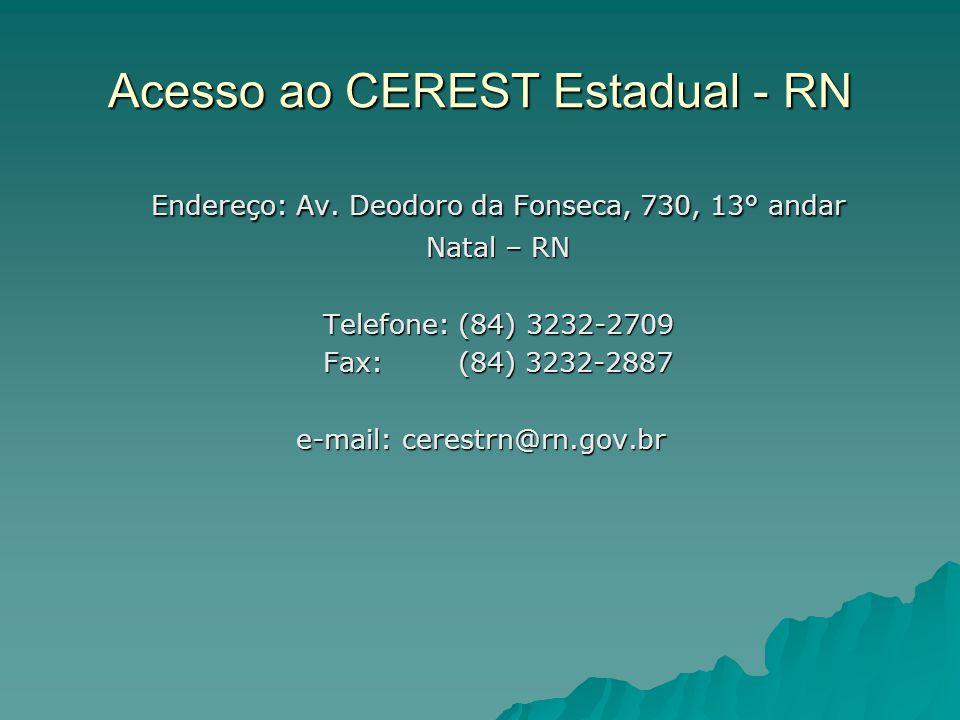 Acesso ao CEREST Estadual - RN Endereço: Av.