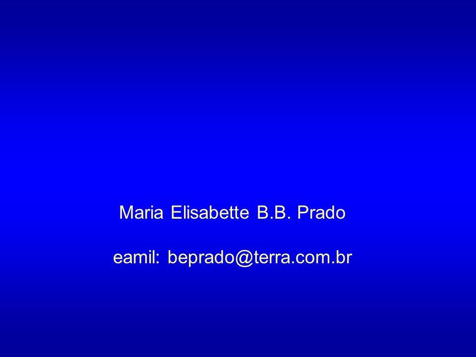 Maria Elisabette B.B. Prado eamil: beprado@terra.com.br