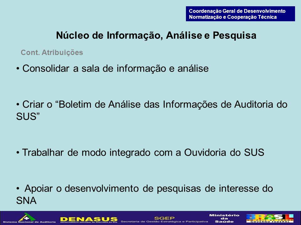Núcleo de Informação, Análise e Pesquisa Cont.