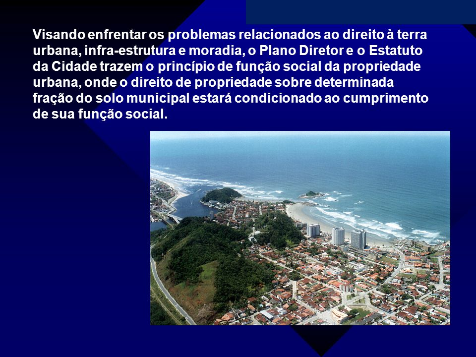 Campanha da Fraternidade 2011 Visando enfrentar os problemas relacionados ao direito à terra urbana, infra-estrutura e moradia, o Plano Diretor e o Es