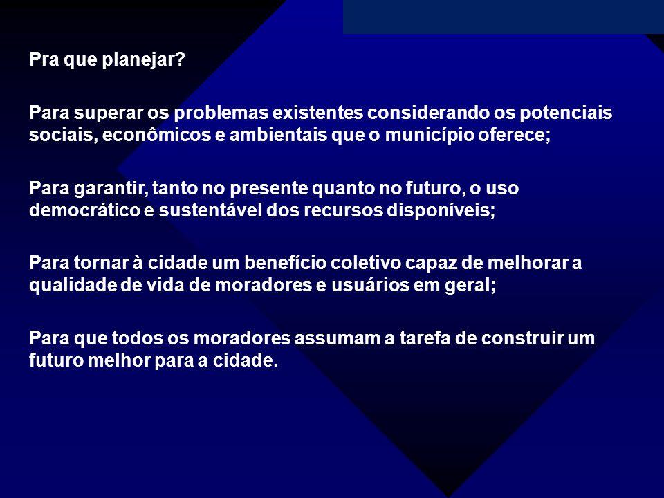Campanha da Fraternidade 2011 Pra que planejar? Para superar os problemas existentes considerando os potenciais sociais, econômicos e ambientais que o