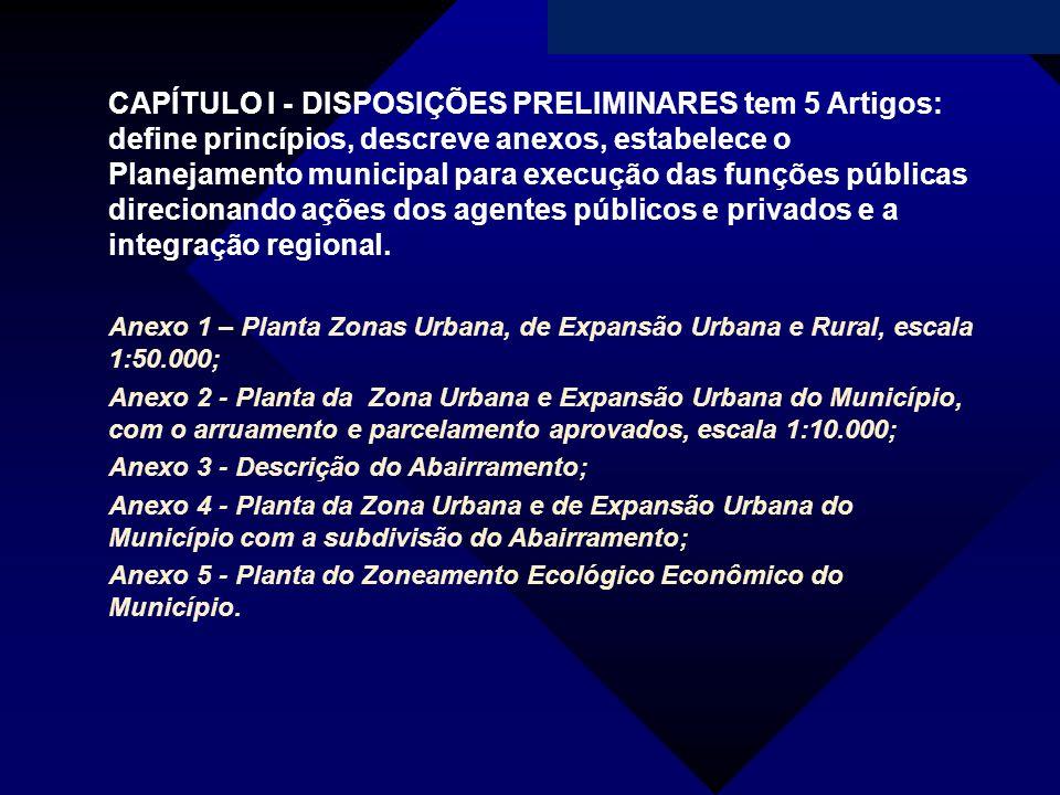 Campanha da Fraternidade 2011 CAPÍTULO II - DO TERRITÓRIO DO MUNICÍPIO tem 4 Artigos: caracterização, macrozoneamento (3 zonas: urbana, expansão urbana e rural), abairramento (45 bairros) e o arruamento