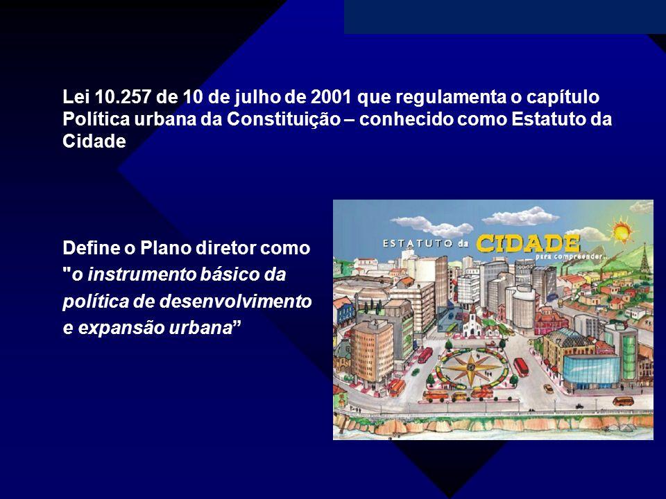 Campanha da Fraternidade 2011 Lei 10.257 de 10 de julho de 2001 que regulamenta o capítulo Política urbana da Constituição – conhecido como Estatuto d