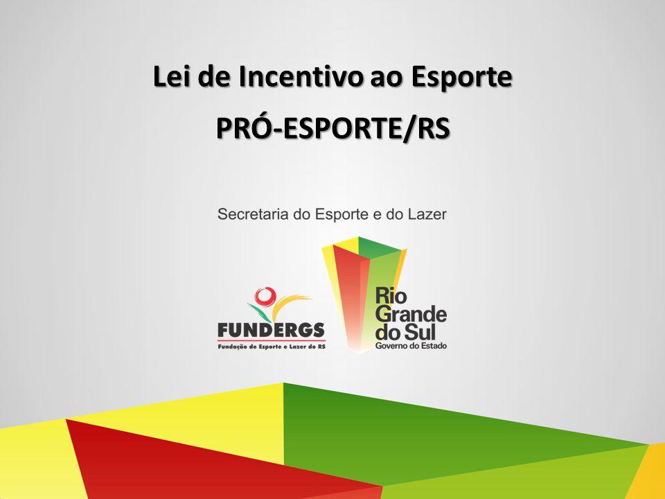 Lei de Incentivo ao Esporte PRÓ-ESPORTE/RS