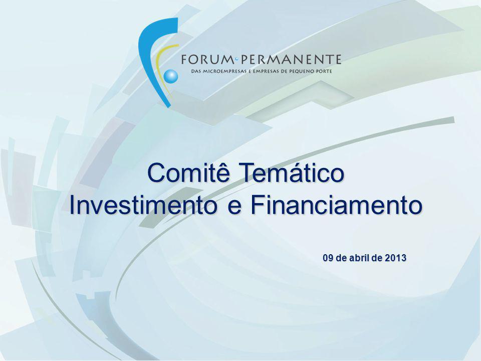 Comitê Temático Investimento e Financiamento 09 de abril de 2013