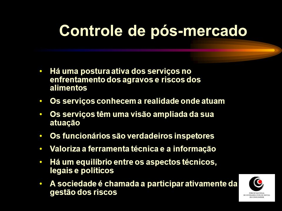 Controle de pós-mercado Há uma postura ativa dos serviços no enfrentamento dos agravos e riscos dos alimentos Os serviços conhecem a realidade onde at