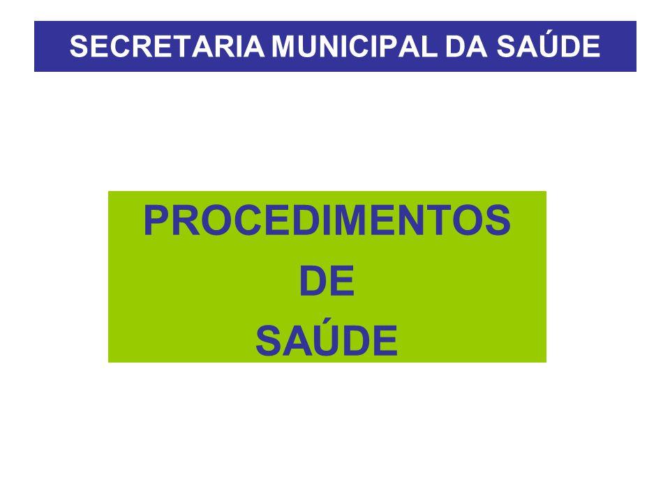 SECRETARIA MUNICIPAL DA SAÚDE PROCEDIMENTOS DE SAÚDE