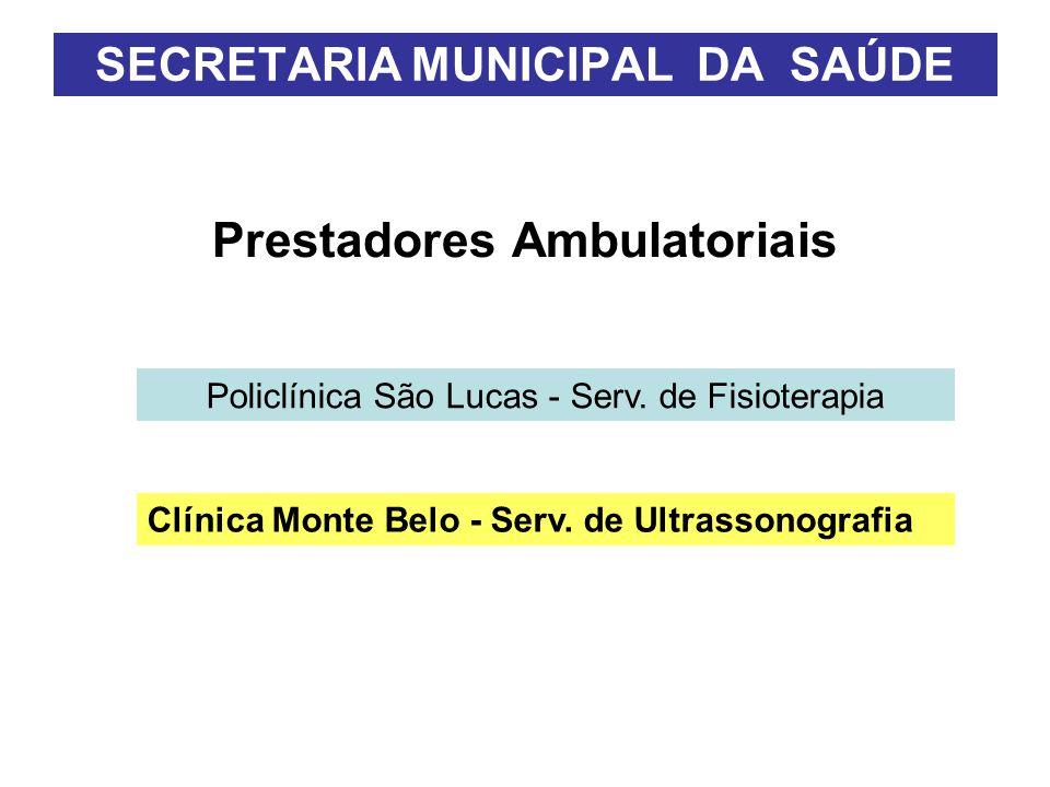 Prestadores Ambulatoriais SECRETARIA MUNICIPAL DA SAÚDE Policlínica São Lucas - Serv.