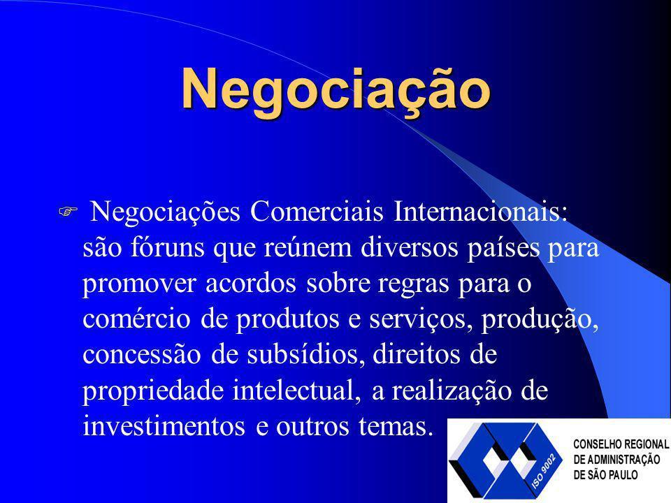Negociação Negociações Comerciais Internacionais: são fóruns que reúnem diversos países para promover acordos sobre regras para o comércio de produtos
