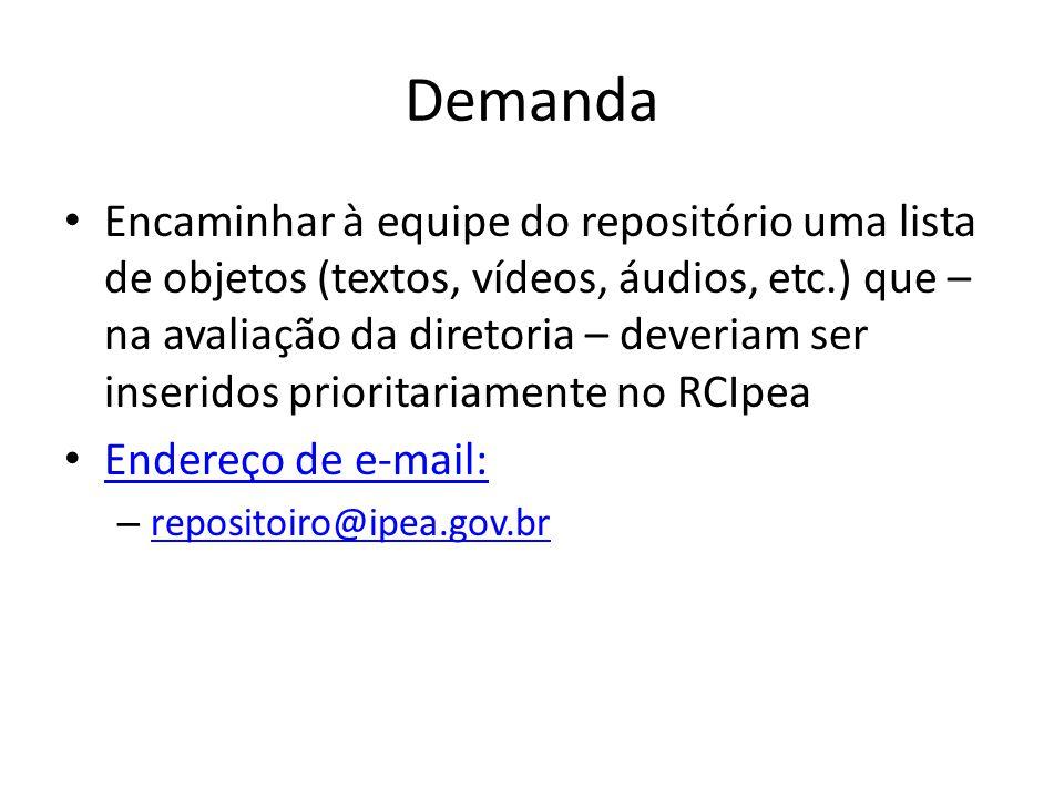 Demanda Encaminhar à equipe do repositório uma lista de objetos (textos, vídeos, áudios, etc.) que – na avaliação da diretoria – deveriam ser inserido