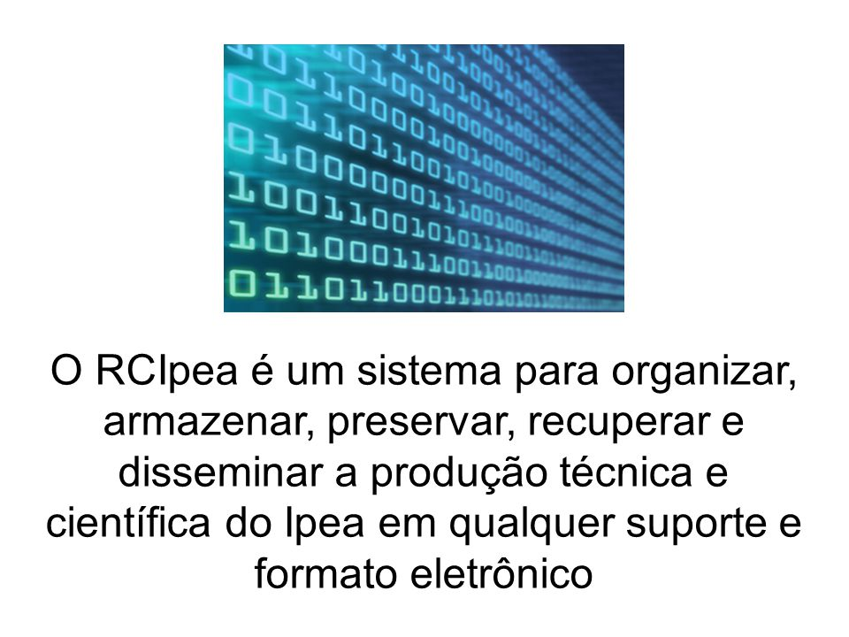 O RCIpea é um sistema para organizar, armazenar, preservar, recuperar e disseminar a produção técnica e científica do Ipea em qualquer suporte e forma