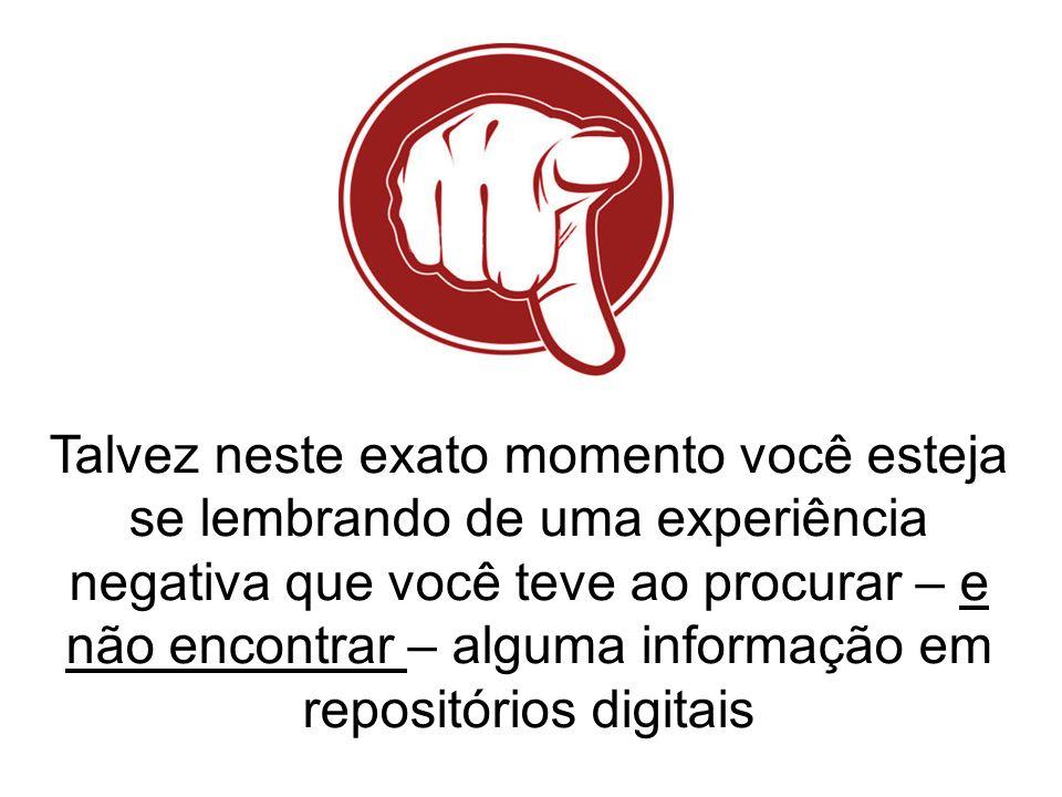 Gerenciar o repositório digital com foco nos usuários (internos e externos) e não simplesmente na sua alimentação Solução