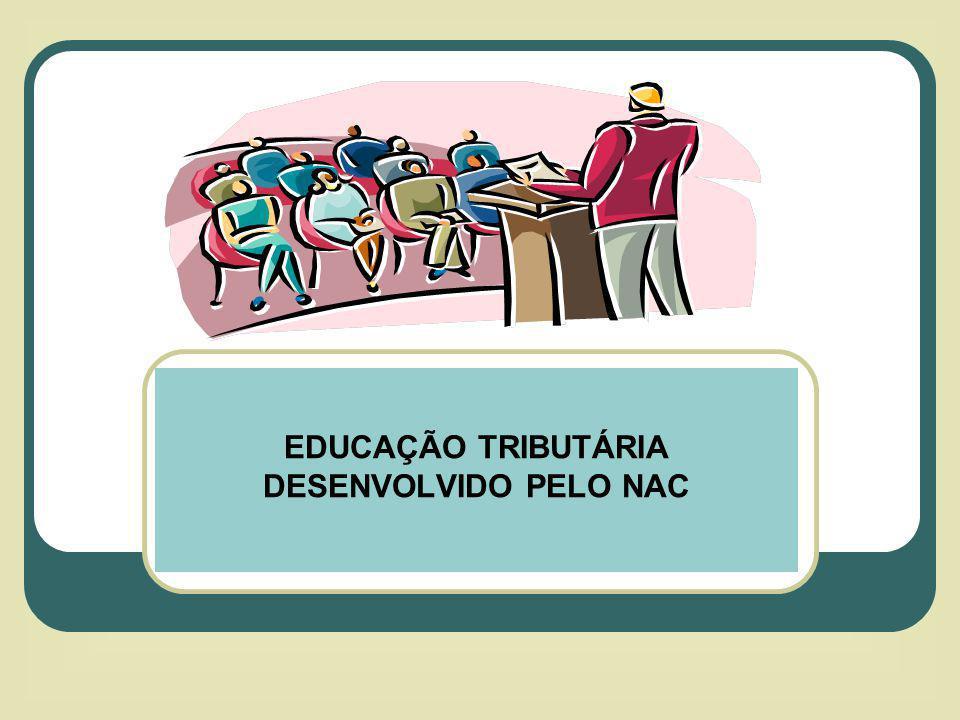 EDUCAÇÃO TRIBUTÁRIA DESENVOLVIDO PELO NAC