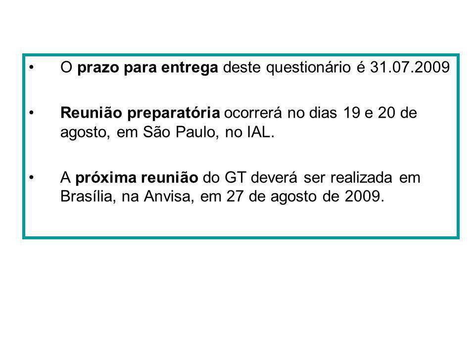 O prazo para entrega deste questionário é 31.07.2009 Reunião preparatória ocorrerá no dias 19 e 20 de agosto, em São Paulo, no IAL. A próxima reunião