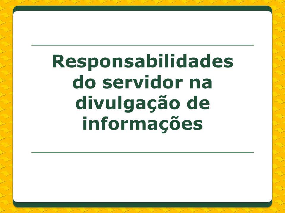 Responsabilidades do servidor na divulgação de informações