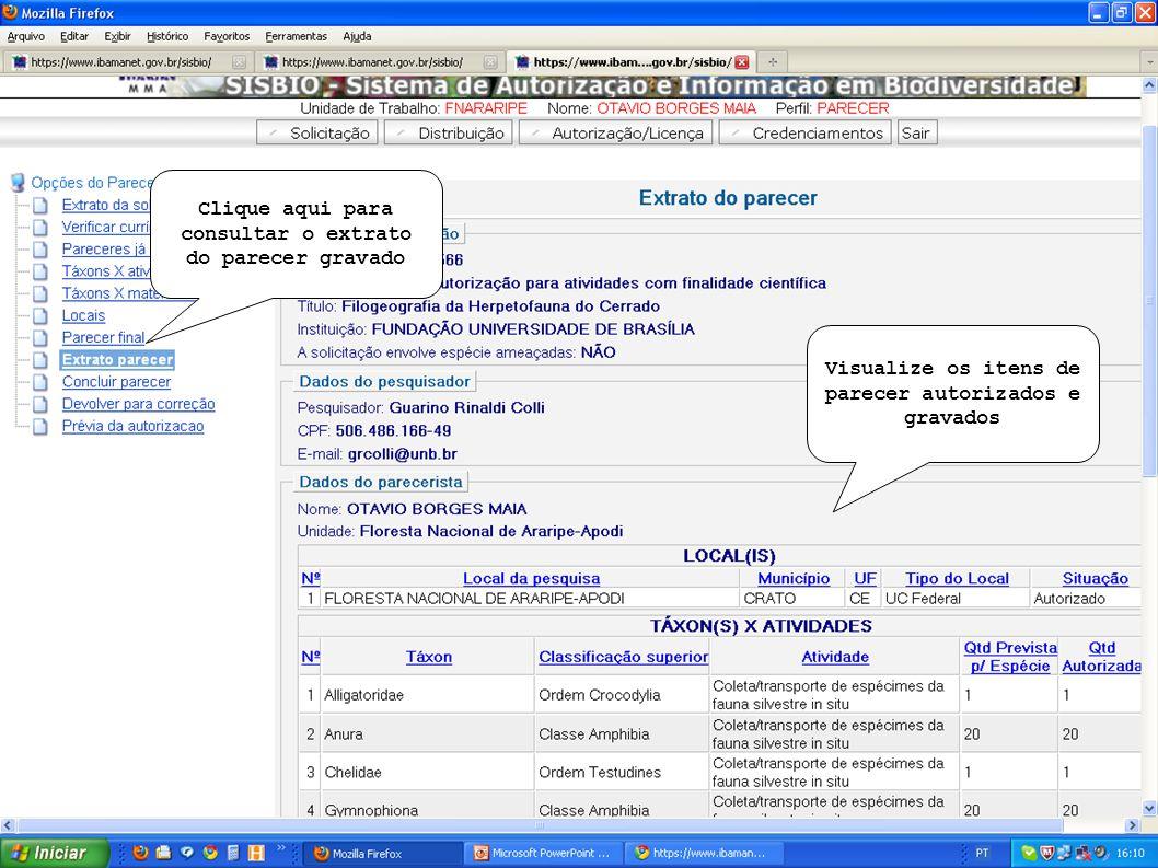 Visualize os itens de parecer autorizados e gravados Clique aqui para consultar o extrato do parecer gravado