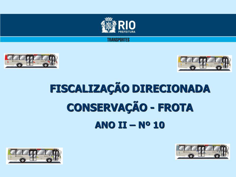 FISCALIZAÇÃO DIRECIONADA CONSERVAÇÃO - FROTA ANO II – Nº 10