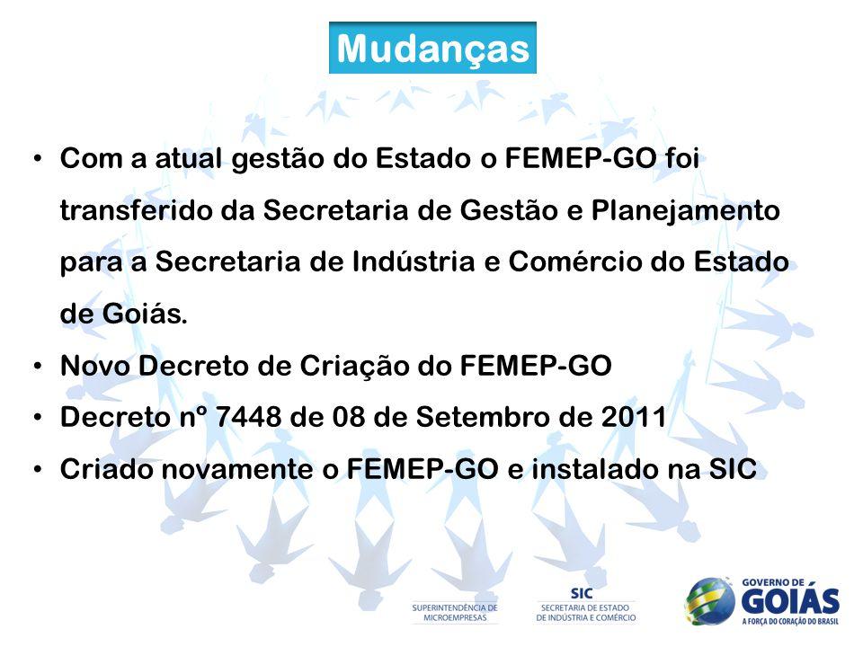 Mudanças Com a atual gestão do Estado o FEMEP-GO foi transferido da Secretaria de Gestão e Planejamento para a Secretaria de Indústria e Comércio do E