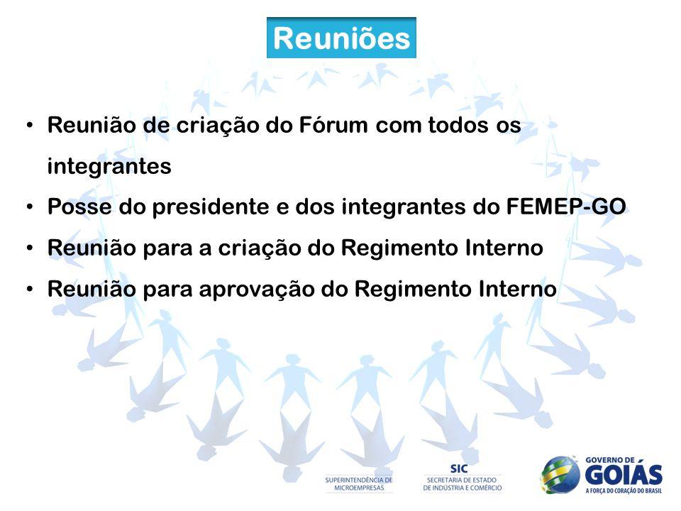 Reuniões Reunião de criação do Fórum com todos os integrantes Posse do presidente e dos integrantes do FEMEP-GO Reunião para a criação do Regimento In