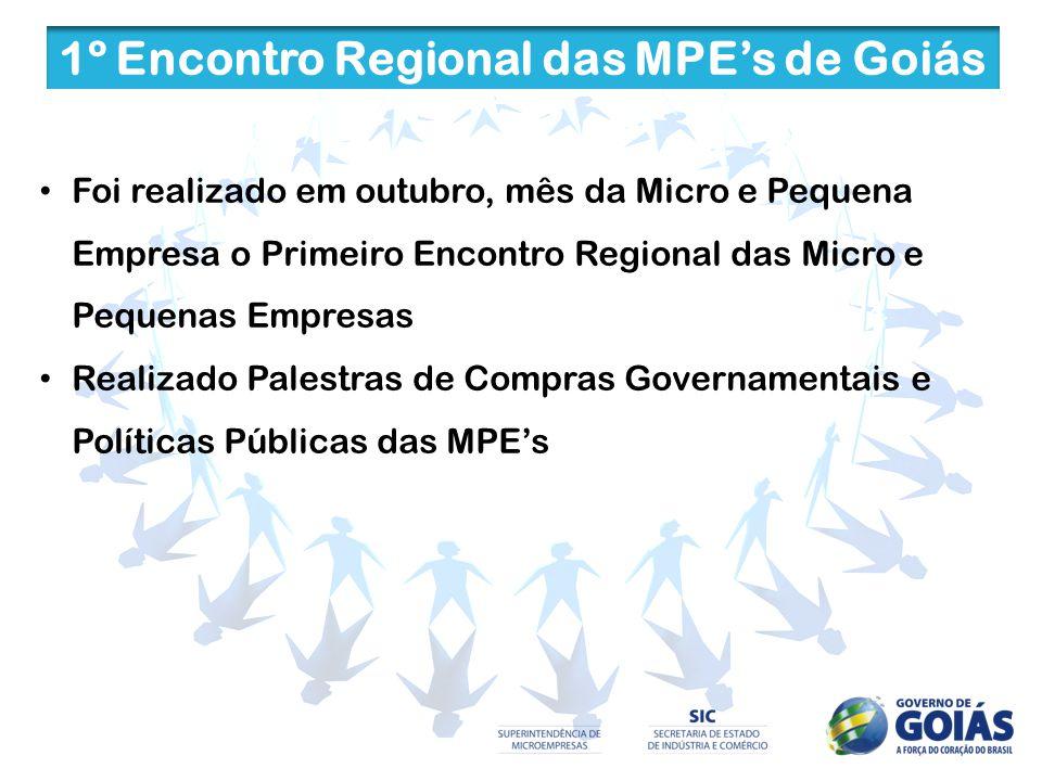 1º Encontro Regional das MPEs de Goiás Foi realizado em outubro, mês da Micro e Pequena Empresa o Primeiro Encontro Regional das Micro e Pequenas Empr