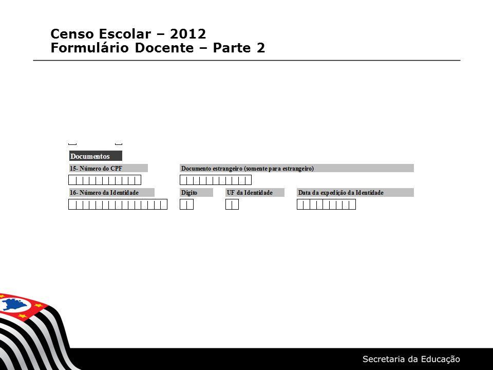 Censo Escolar – 2012 Formulário Docente – Parte 3