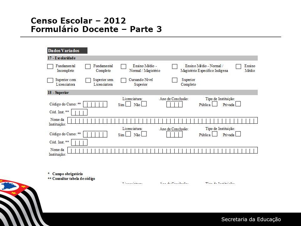 Censo Escolar – 2012 Formulário Docente – Parte 3 (continuação)