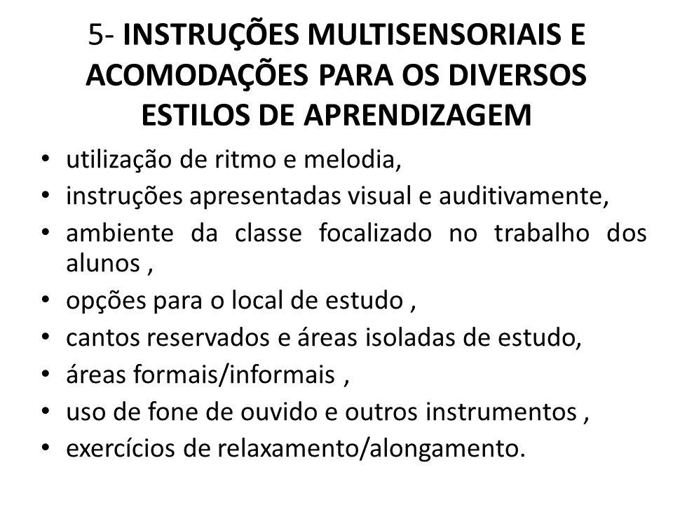 5- INSTRUÇÕES MULTISENSORIAIS E ACOMODAÇÕES PARA OS DIVERSOS ESTILOS DE APRENDIZAGEM utilização de ritmo e melodia, instruções apresentadas visual e a