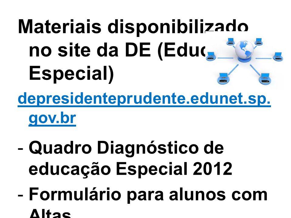 Materiais disponibilizado no site da DE (Educação Especial) depresidenteprudente.edunet.sp. gov.br -Quadro Diagnóstico de educação Especial 2012 -Form