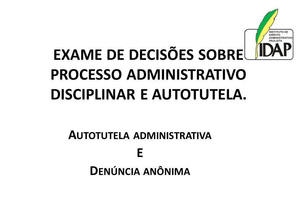 EXAME DE DECISÕES SOBRE PROCESSO ADMINISTRATIVO DISCIPLINAR E AUTOTUTELA.