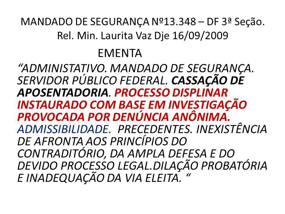 MS 12.385/DF, 3ª Seção, Rel.Min. PAULO GALLOTTI, DJ 05/09/2008.