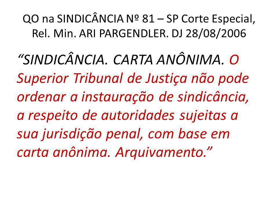 QO na SINDICÂNCIA Nº 81 – SP Corte Especial, Rel.Min.