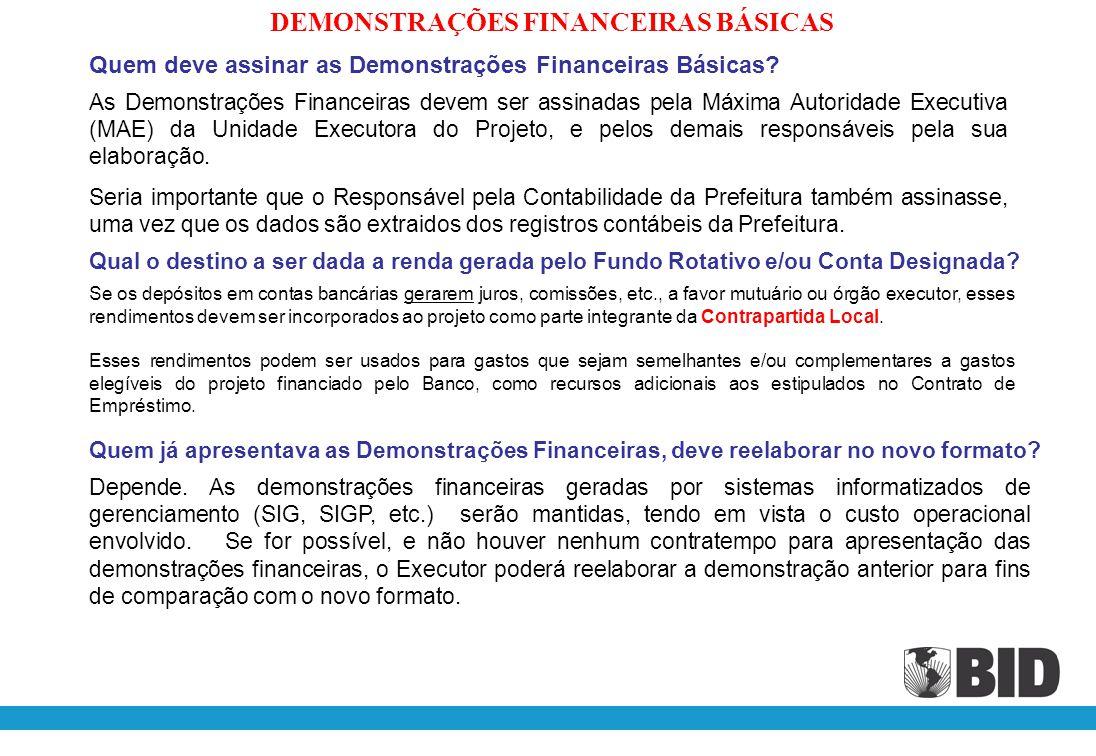 Quem deve assinar as Demonstrações Financeiras Básicas? As Demonstrações Financeiras devem ser assinadas pela Máxima Autoridade Executiva (MAE) da Uni