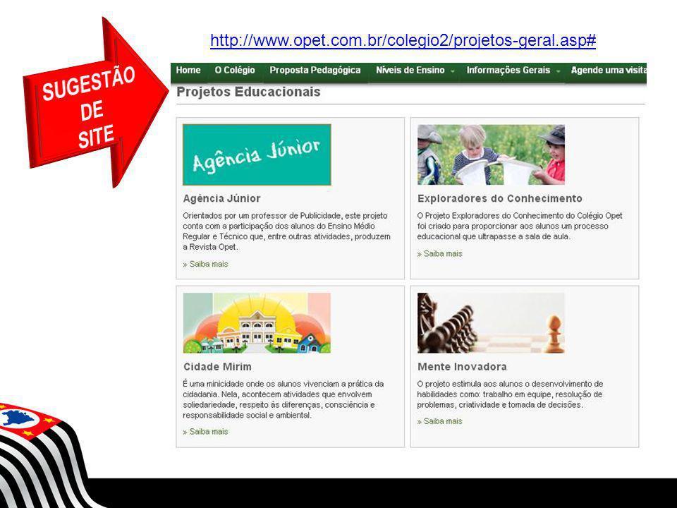 SECRETARIA DA EDUCAÇÃO Coordenadoria de Gestão da Educação Básica http://www.opet.com.br/colegio2/projetos-geral.asp#