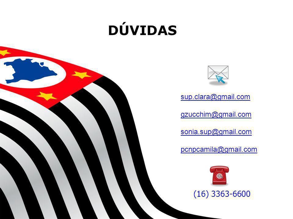 SECRETARIA DA EDUCAÇÃO Coordenadoria de Gestão da Educação Básica DÚVIDAS 17 (16) 3363-6600 sup.clara@gmail.com gzucchim@gmail.com sonia.sup@gmail.com