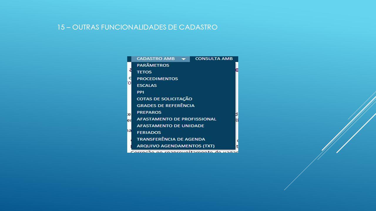 15 – OUTRAS FUNCIONALIDADES DE CADASTRO